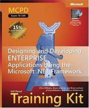 MCPD Self-Paced Training Kit (Exam 70-549): Designing and Developing Enterprise Applications...