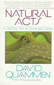 Natural Acts: A Sidelong View of Science and Nature by  David Quammen - Paperback - 1985 - from Sapsucker Books and Biblio.com