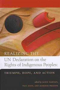 Realizing the UN Declaration on the Rights of Indigenous Peoples: Triumph, Hope, and Action