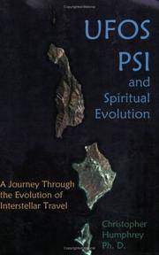 UFOs, PSI, and Spiritual Evolution : A Journey Through the Evolution of Interstellar Travel