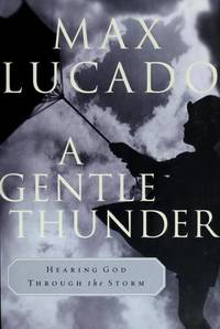 A Gentle Thunder by  Max Lucado - Hardcover - 1995-07-07 - from JMSolutions (SKU: s04-171005005)