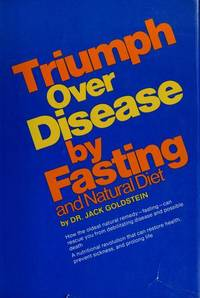 Triumph Over Disease by Fasting and Natural Diet