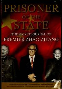 Prisoner of the State: The Secret Journal of Premier Zhao Ziyang by Zhao Ziyang; Editor-Bao Pu; Editor-Renee Chiang; Editor-Adi Ignatius - Hardcover - 2009-05-19 - from Ergodebooks (SKU: SONG1439149380)