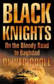 Black Knights on the Bloody Road to Baghdad