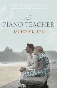 The Piano Teacher by  Janice Y. K Lee - Paperback - 1st Edition - 2009 - from Caryota Book Exchange (SKU: 004209)