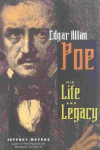 Edgar Allan Poe His Life and Legacy