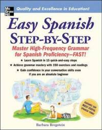 EASY SPANISH STEP-BY-STEP : MASTER HIGH-FREQUENCY GRAMMAR FOR SPANISH PROFICIENCY-FAST!