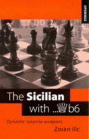 The Sicilian with...Qb6: Dynamic Surprise Weapons (Openings)
