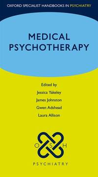 Medical Psychotherapy (Oxford Specialist Handbooks in Psychiatry)