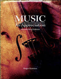 image of Music: An Appreciation, Brief Edition by Roger Kamien (Brief Edition used in Music 1200 @ Ohio University)