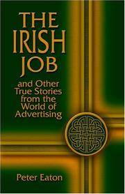The Irish Job and Other True Stories from the World of Advertising