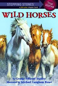 Wild Horses (A Stepping Stone Book(TM)) by  Michael Langham [Illustrator]  George Edward; Rowe - Paperback - 2007-06-26 - from Your Online Bookstore (SKU: 0375844384-3-19789959)