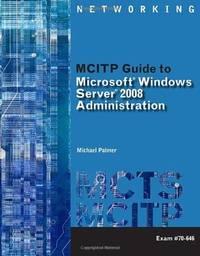 MCITP Guide to Microsoft Windows Server 2008, Server Administration, Exam #70-646 (Test Preparation)