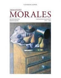 Armando Morales, Monograph and Catalogue Raisonne, 1974 - 2004 [3 Volumes]