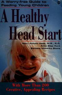 image of A Healthy Head Start: A Worry-Free Guide to Feeding Young Children