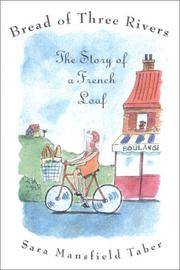 Bread of Three Rivers: The Story of a French Loaf - Advanced Reading Copy