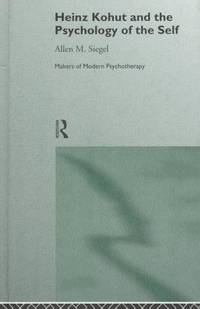 image of HEINZ KOHUT AND THE PSYCHOLOGY OF THE SELF