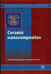 Ceramic Nanocomposites: Properties And Applications