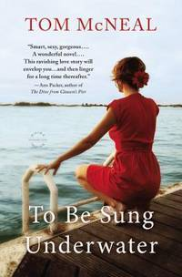 To Be Sung Underwater by  Tom McNeal - Paperback - 2012 - from City Lights Bookstore (SKU: 0316127388-02)