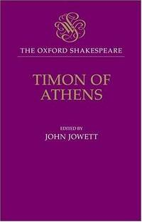 Timon of Athens: The Oxford Shakespeare (Oxford World's Classics)