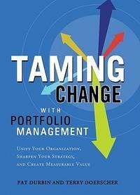 Taming Change with Portfolio Management -- Advance Reader's Copy