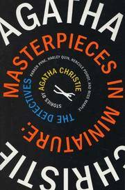 Masterpieces in Miniature: Stories: The Detectives; Parker Pyne; Harley Quin, Hercule Poirot, and...