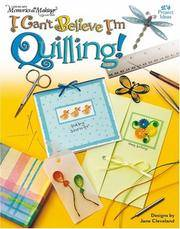 I Can't Believe I'm Quilling! (Leisure Arts #3751) (Memories in the Making Collection)