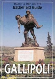 MAJOR & MRS HOLT'S BATTLEFIELD GUIDE TO GALLIPOLI