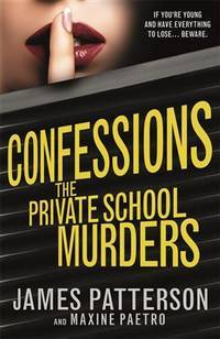 Confessions: The Private School Murders: (Confessions 2) by James Patterson - Paperback - from Keyes Consulting (SKU: ND-121632)