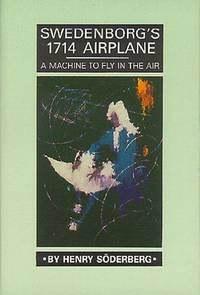 SWEDENBORG'S 1714 AIRPLANE: A MACHINE TO FLY IN THE AIR