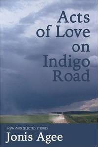 Acts of Love on Indigo Road: New & Selected Stories