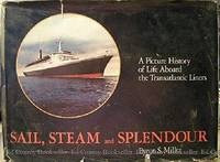 Sail, Steam, and Splendour: A Picture History of Life aboard the Transatlantic Liners
