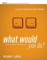What Would You Do? A Game of Ethical and Moral Dilemma, Participant Workbook