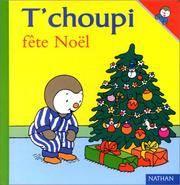T Choupi Fete Noel