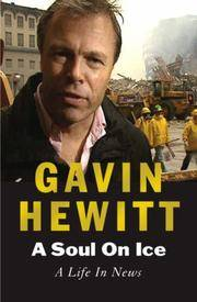 Soul on Ice by  Gavin Hewitt - Hardcover - 2005 - from Eric T.Moore Books (SKU: 078663)