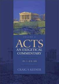 Acts 15:1-23:35:  An Exegetical Commentary