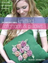 image of The Knitter's Bible: Knitted Afghans_Pillows