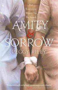 AMITY AND SORROW