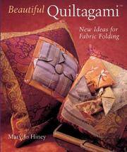 Beautiful Quiltagami : New Ideas for Fabric Folding