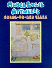 MABEL LUCIE ATTWELL'S GOING-TO-BED TALES. by  ANNE: FORSYTH - UK,slim Qrto HB,1st edn thus. - from R. J. A. PAXTON-DENNY. (SKU: rja618216)