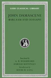 Barlaam & Ioasaph L034 (Trans. Woodward) (Greek) by John Damascene David M. Lang G. R. Woodward Harold Mattingly - Hardcover - 1914 - from Revaluation Books (SKU: __0674990382)