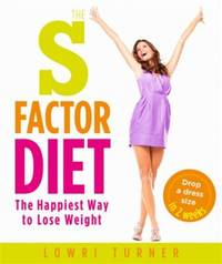 The S Factor Diet: The Happiest Way to Lose Weight