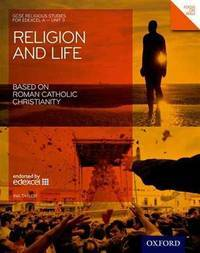 image of GCSE Religious Studies: Religion_Life based on Roman Catholic Christianity: Edexcel A Unit 3 Student Book