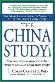 The China Study: The Most Comprehensive Study of Nutrition Ever Conducted and the Startling Implications for Diet, Weight Loss and Long-term Health by Thomas M. Campbell II; T. Colin Campbell - Hardcover - 2004-12-11 - from Robinson Street Books, IOBA (SKU: BOILE32RM1197)