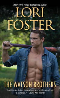 The Watson Brothers by Lori Foster - Paperback - April 2016 - from Firefly Bookstore (SKU: 260112)