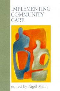 Implementing Community Care by Nigel Malin (editor) - Paperback - Reprint - 1199 - from Church Street Books (SKU: 000849)