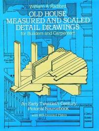Old House Measured and Scaled Detail Drawings: For Builders and Carpenters