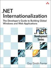 .NET Internationalization: The Developer's Guide to Building