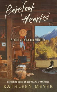 Barefoot-Hearted: A Wild Life Among Wildlife