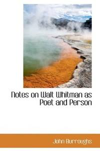 image of Notes on Walt Whitman as Poet and Person